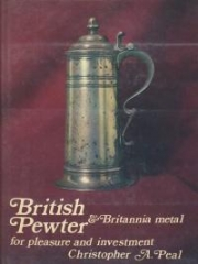 British Pewter &amp; Britannia Metal for pleasure and investment, by Christopher A. Peal - Product Image